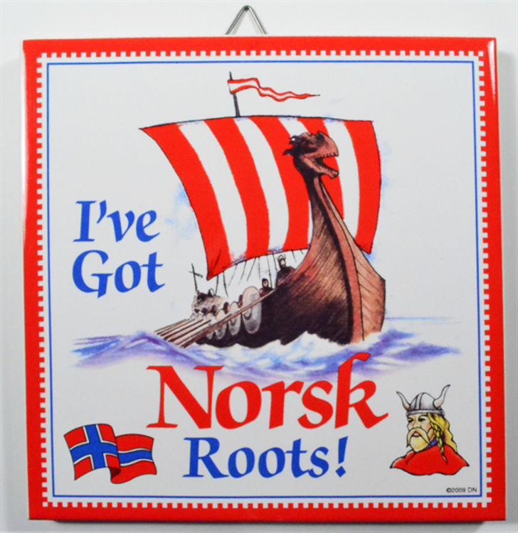 Picture of I've got Norsk Roots...Norwegian TIle
