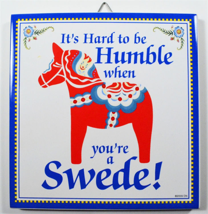 Picture of It's hard to be humble....Swedish Tile