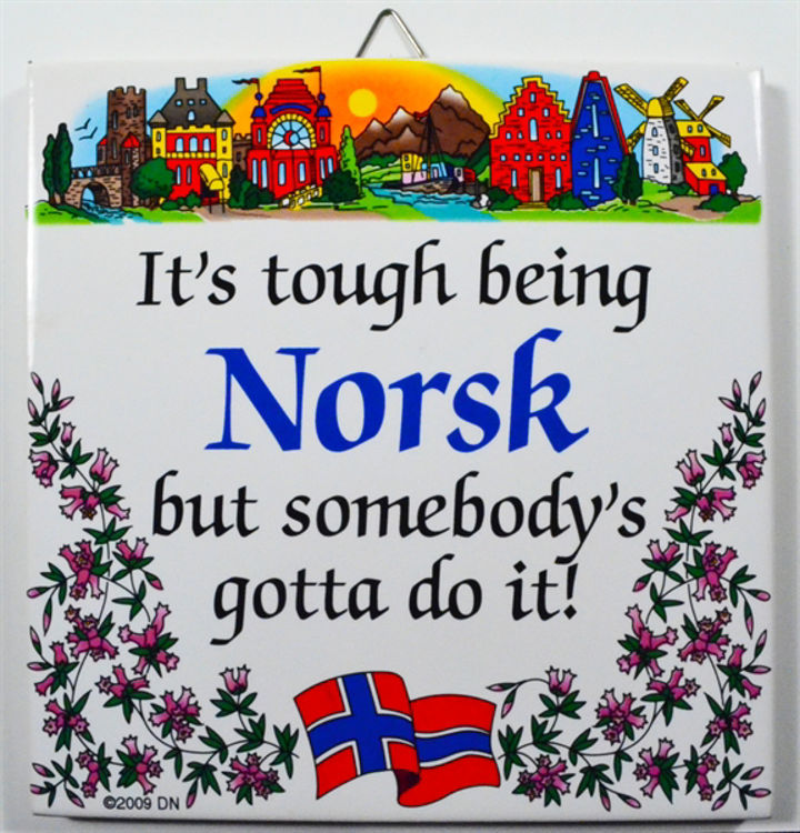 Picture of It's tough being Norsk.....Norwegian Tile