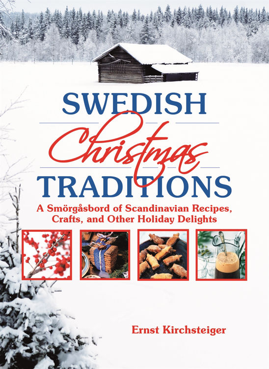 Picture of Swedish Christmas Traditions  : A Smorgasbord of Scandinavian  Recipes, Crafts, and Other Holiday Delights