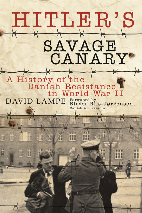 Picture of Hitler's Savage Canary  : A History of the Danish Resistance in  World War II